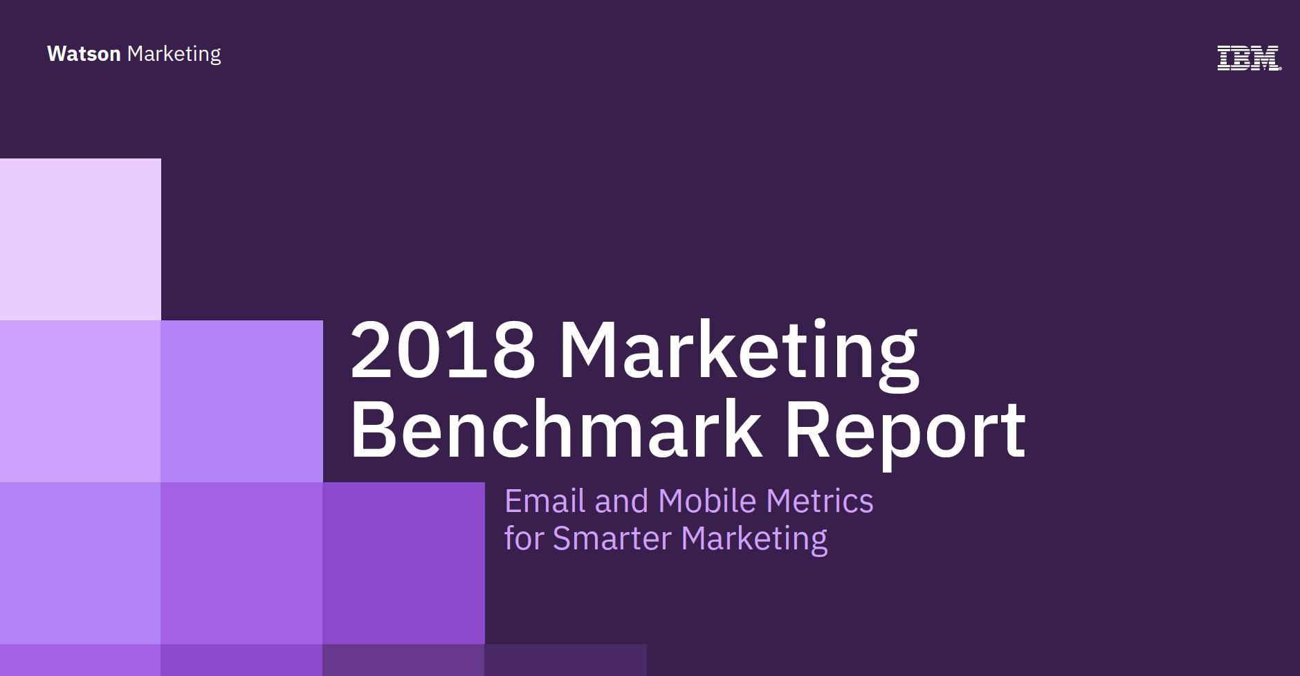 IBM 2018 Marketing Benchmark Report